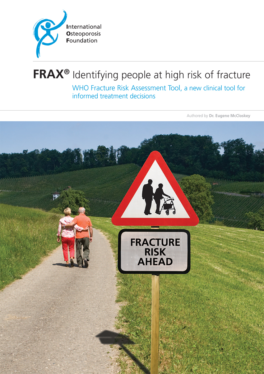 FRAX: Identifying People at High Risk of Fracture - World Osteoporosis Day 2009 thematic report